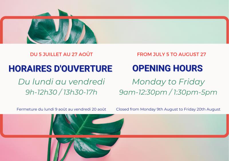 Horaires d'ouverture juillet et août