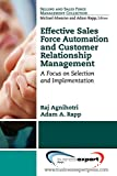 Effective sales force automation and customer relationship manangement